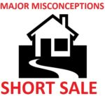 Major Misconceptions about a Short Sale